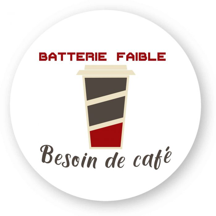 Sticker - Batterie faible Besoin de café