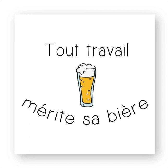 Stickers - Tout travail mérite sa bière