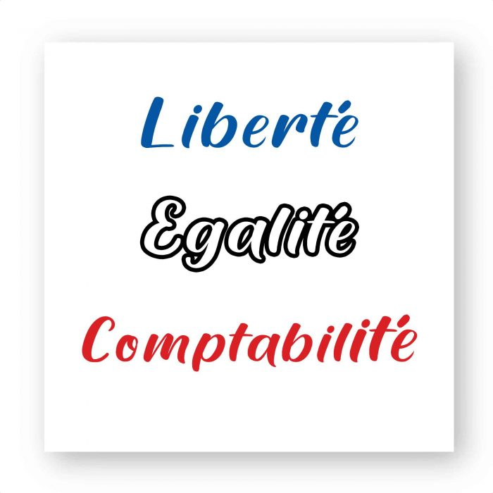 Stickers - Liberté Égalité Comptabilité